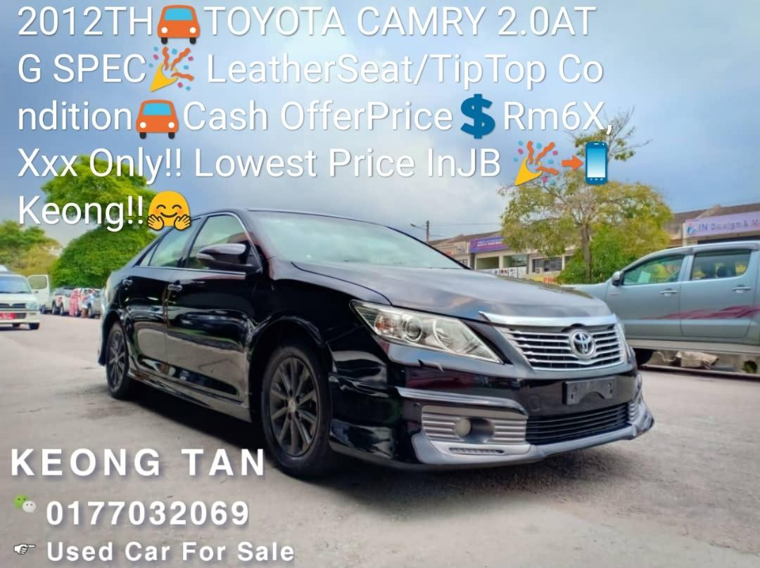 2012TH🚘TOYOTA CAMRY 2.0AT G SPEC🎉 LeatherSeat/TipTop Condition🚘Cash OfferPrice💲Rm6X,Xxx Only‼ Lowest Price InJB 🎉📲 Keong‼🤗