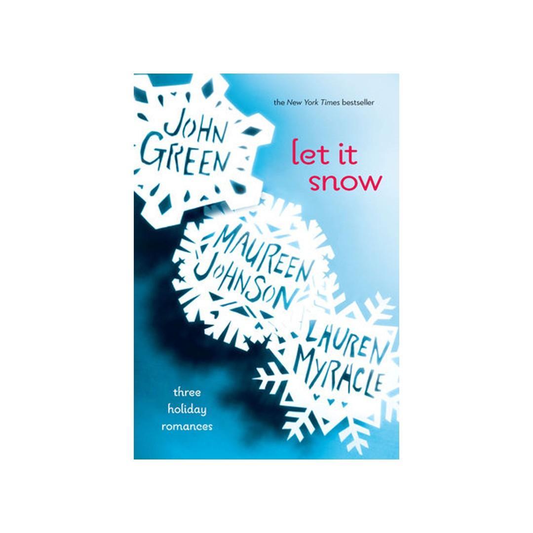 Let it Snow: Three Holiday Romances by  John Green, Maureen Johnson, and Lauren Myracle