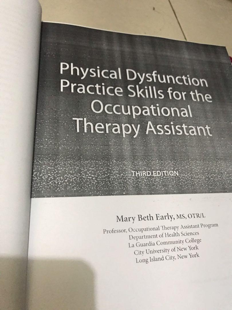Early's physical dysfunction practical skills for the occupational Therapy assistant