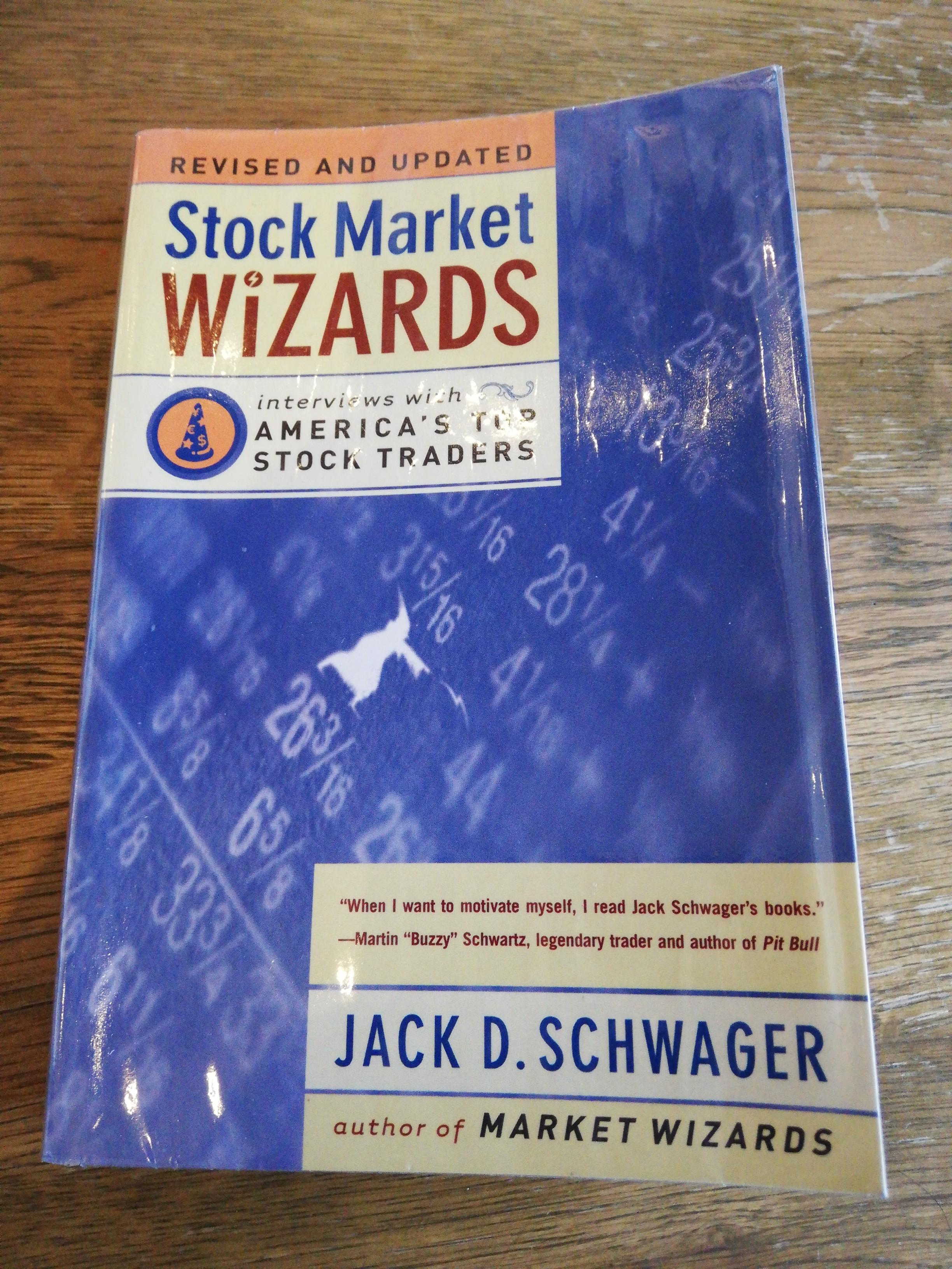 Revised and Updated Stock Market Wizards (Interviews with America's Top Stock Traders) by Jack Schwager