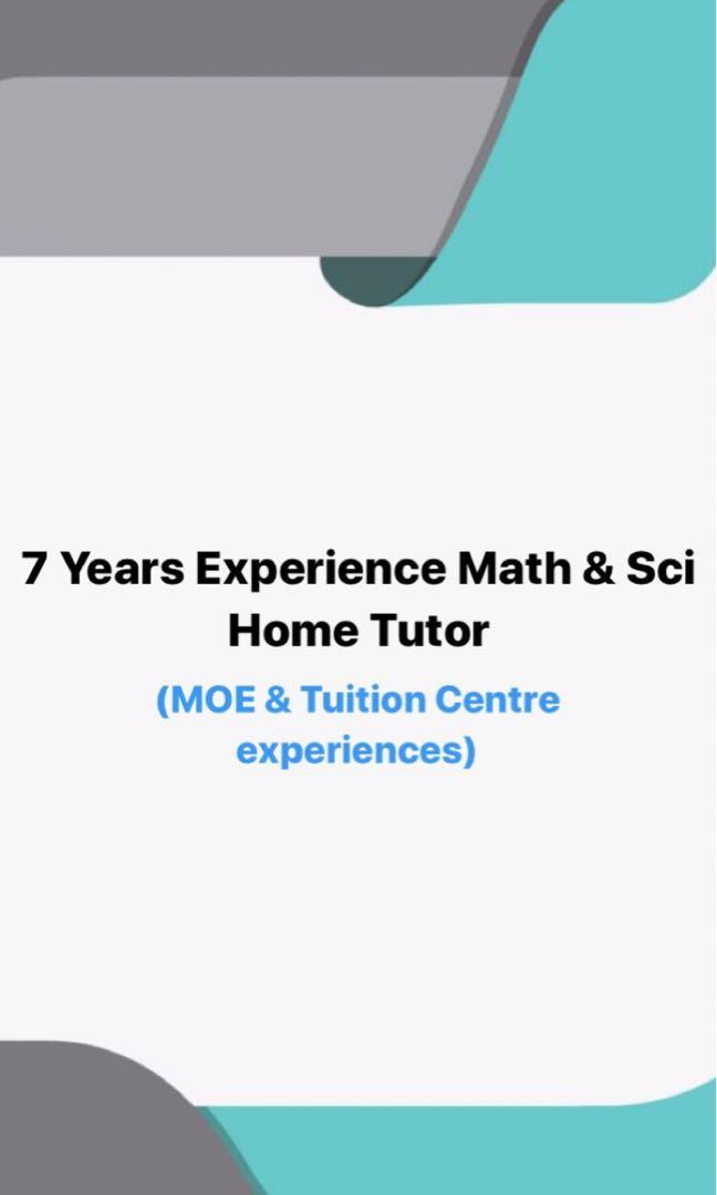Math & Sci Home Tutor (MOE+Tuition Centre Experiences)