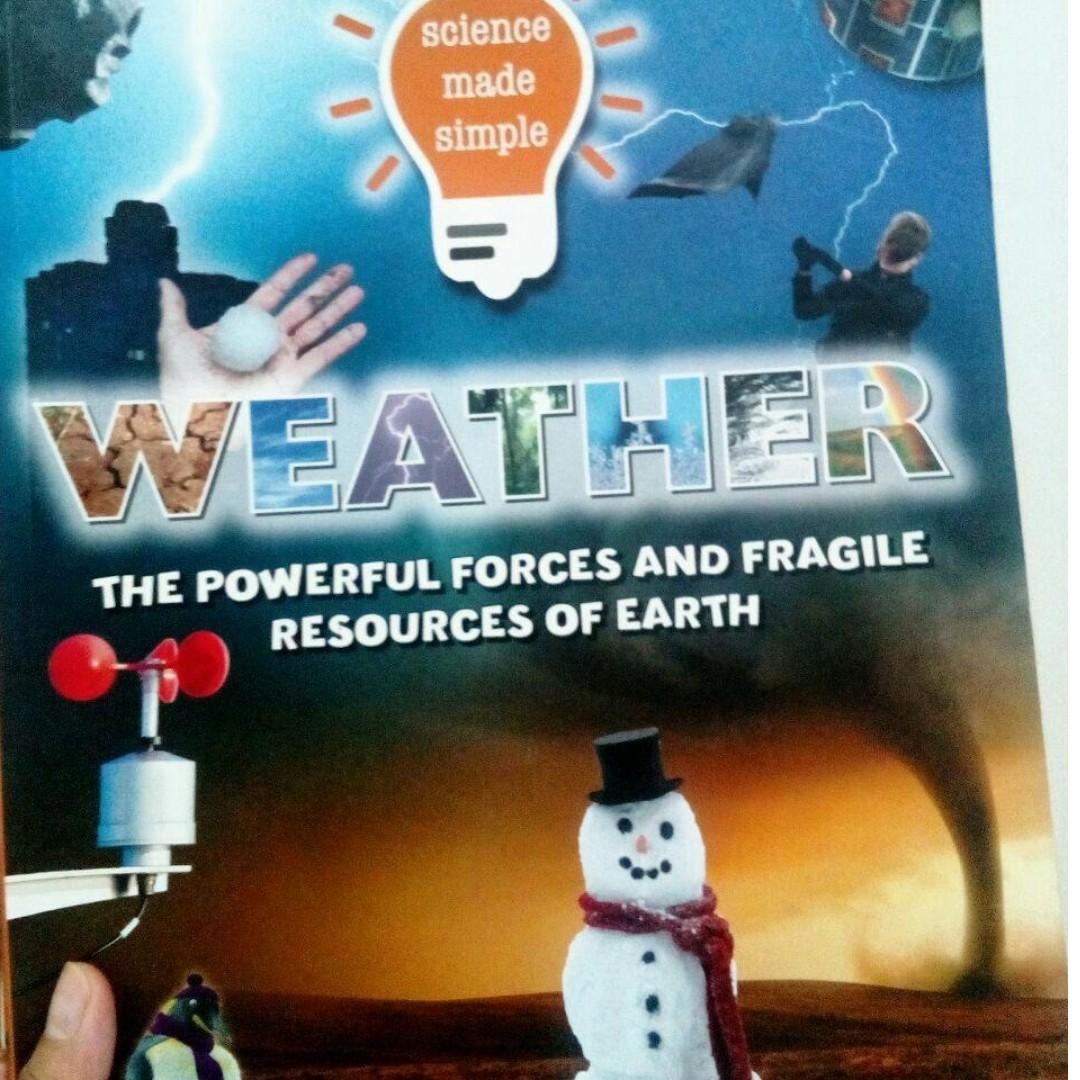 Weather (Science Made Simple) The Powerful Forces and Fragile Resources of Earth