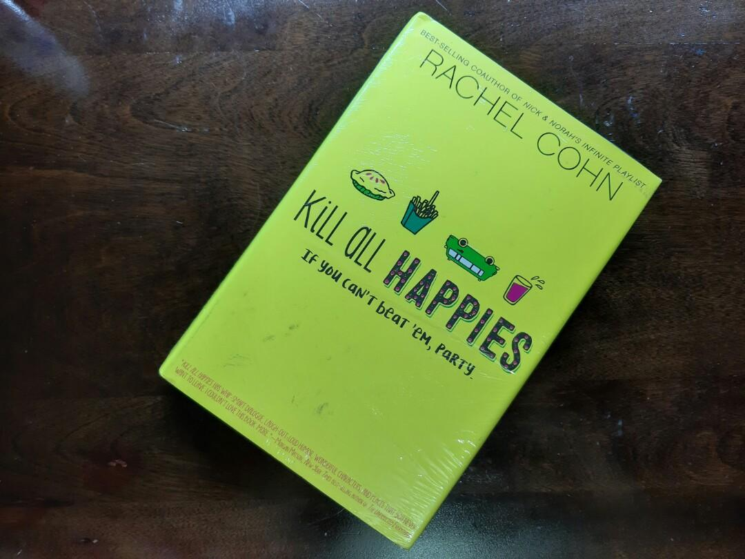 """BRANDNEW/HARDBOUND/SEALED/BOOK FOR SALE! """"KILL ALL HAPPIES if you can't beat 'em, party."""" author: Rachel Cohn"""