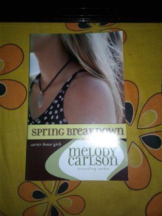 NOVEL IMPORT Melody Carlson - Spring Breakdown