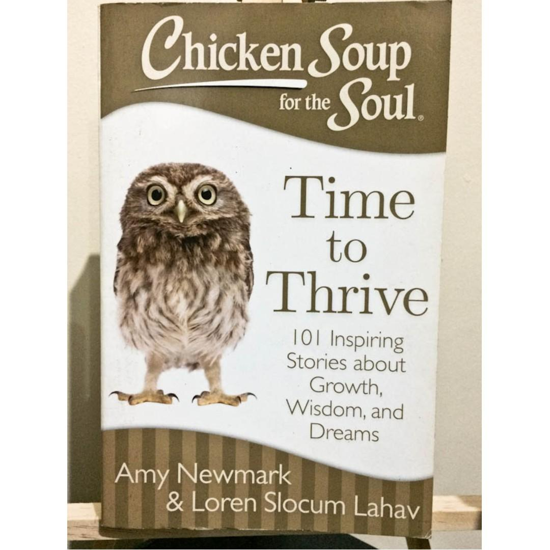 Chicken Soup for the Soul | Time to Thrive: 101 Inspiring Stories about Growth, Wisdom and Dreams by Amy Newmark and Loren Slocum Lahav