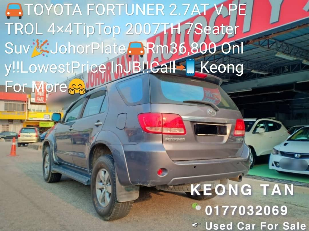 TOYOTA FORTUNER 2.7AT V PETROL 4×4TipTop 2007TH 7Seater Suv🎉JohorPlate🚘Rm36,800 Only‼ LowestPrice InJB‼ Call📲 Keong For More🤗