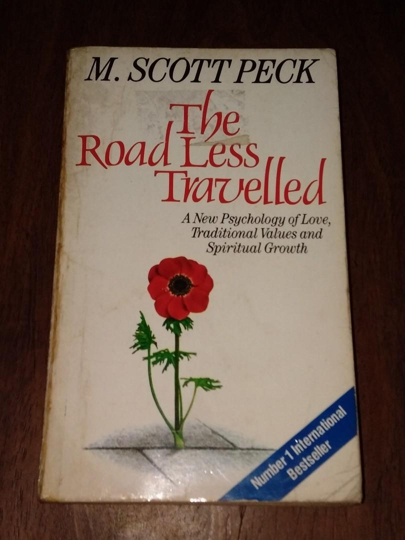 The Road Less Traveled: A New Psychology of Love, Traditional Values and Spiritual Growth byM. Scott Peck