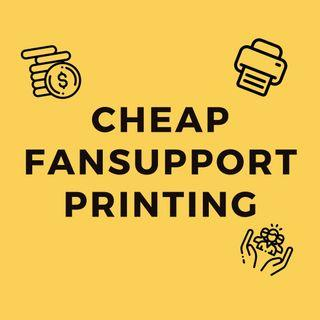[CHEAP] fansupport printing