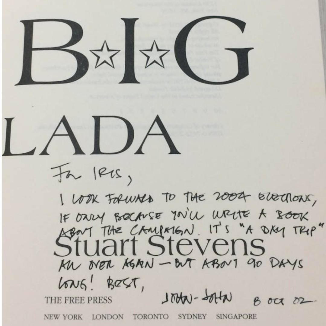 The Big Enchilada: Campaign Adventures with the Cockeyed Optimists from Texas Who Won the Biggest Prize in Politics by Stuart Stevens