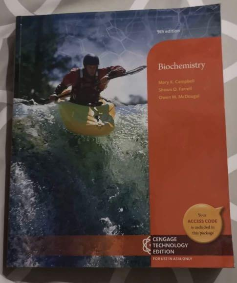 Biochemistry  Global 9th Ed., CEngage, 2017. By M.Campbell, S. Farrell & O .McDougal