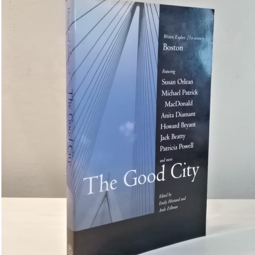 THE GOOD CITY: Writers Explore 21st Century Boston by Emily Hiestand & Ande Zellman