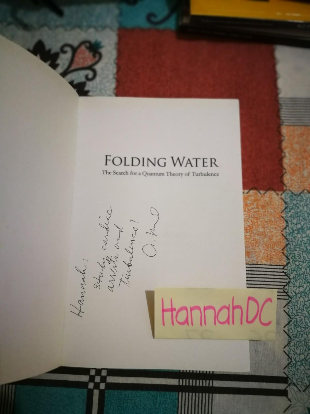 Folding Water: The Search for a Quantum Theory of Turbulence by Amador Muriel, Ph.D.
