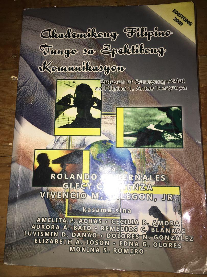 Akademikong Filipino Tungo Sa Epektibong Komunikasyon nina Rolando A. Bernales, Glecy C. Atienza at Vivencio M. Talegon, Jr.