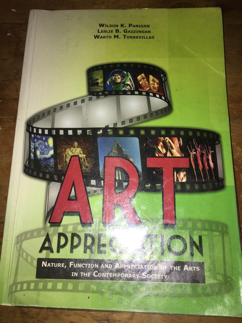 Art Appreciation (Nature, Function and Appreciation of the Arts in the Contemporary Society)
