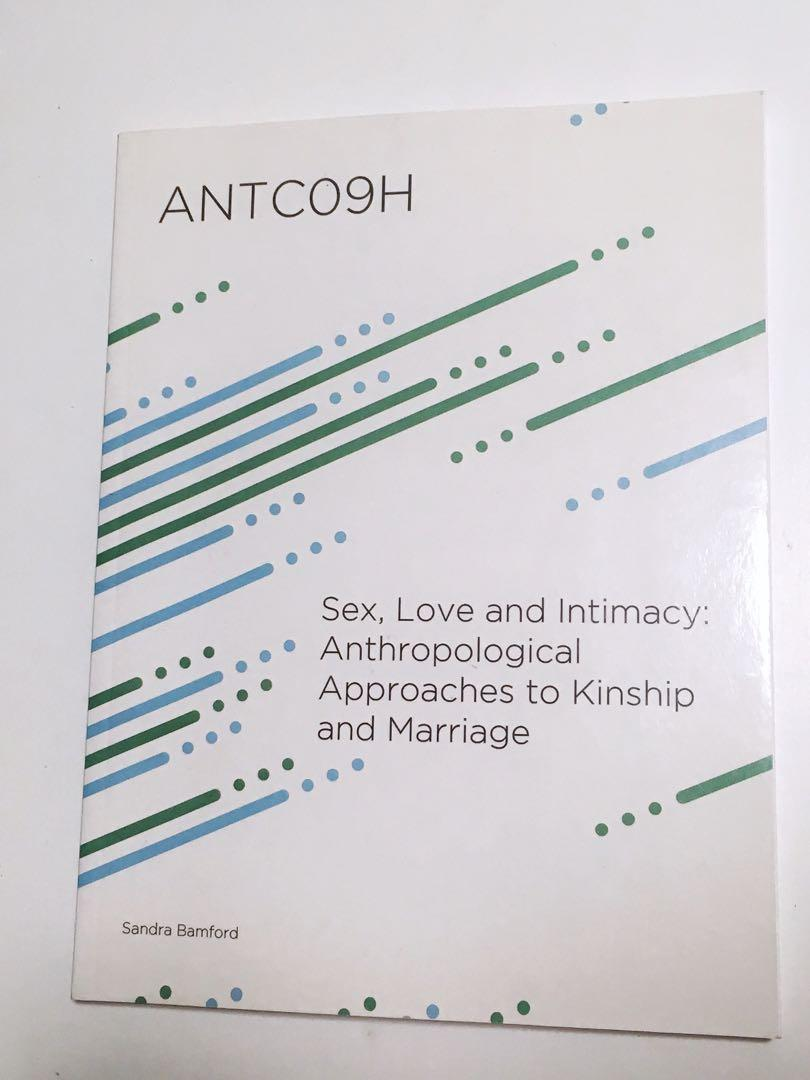 ANTC09H Sex, Love and Intimacy: Anthropological Approaches Book