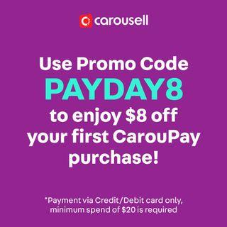 Use PAYDAY8 to enjoy $8 off your first CarouPay purchase!