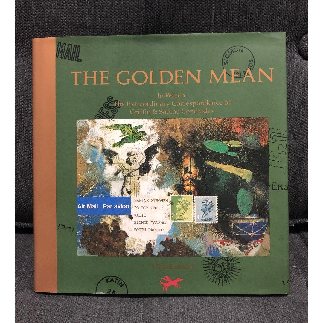 (Hardbound) The Golden Mean: In Which the Extraordinary Correspondence of Griffin and Sabine Concludes by Nick Bantock