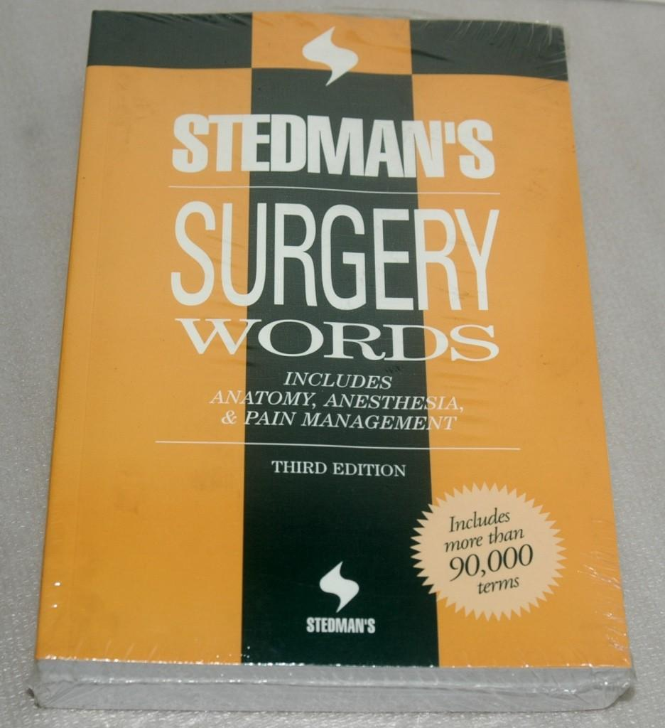 Stedman's Surgery Words: Includes Anatomy, Anesthesia & Pain Management (Stedman's Word Books)  Third Edition  ISBN-13: 978-0781761796, ISBN-10:0781761794