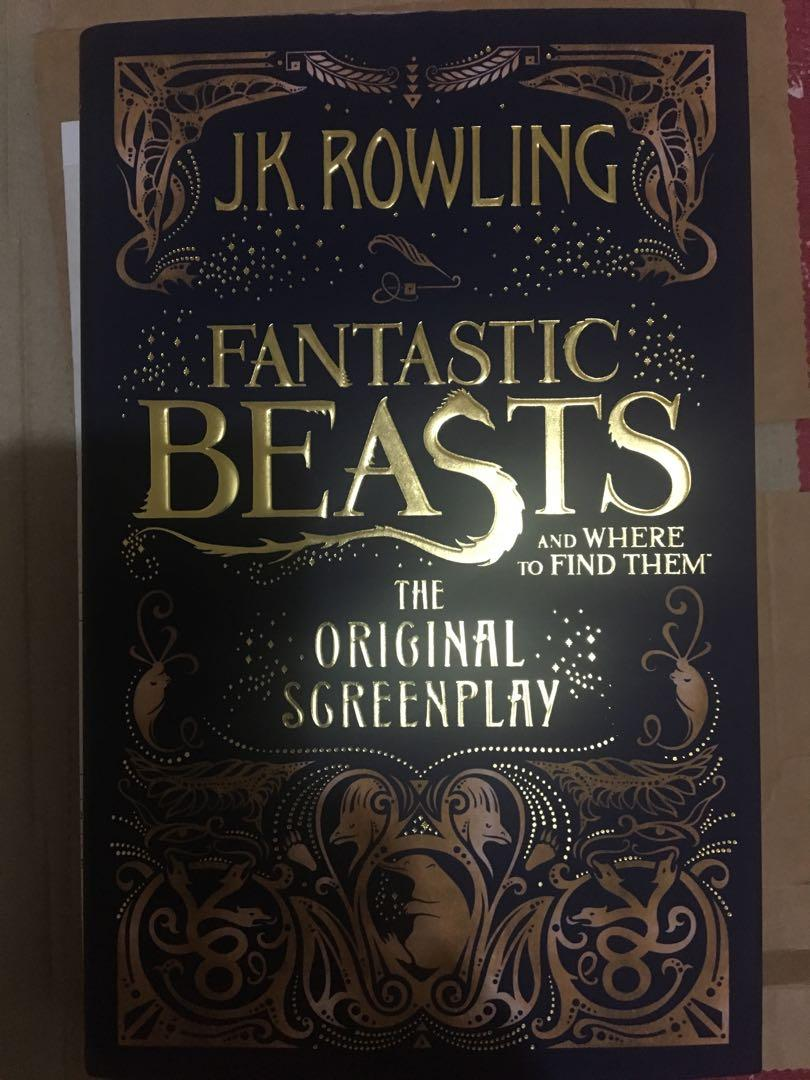 J.K. Rowling's Fantastic Beast and Where to Find Them- The Original Screen Play