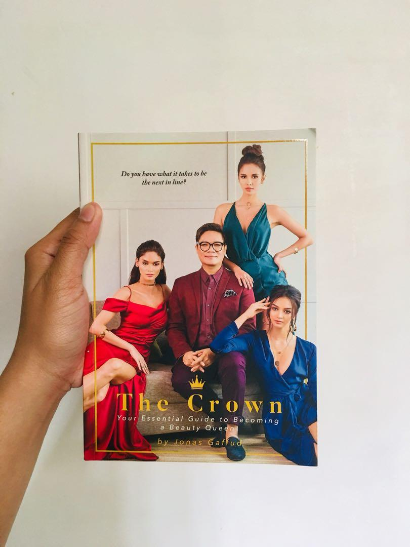 The Crown: Your Essential Guide to Becoming a Beauty Queen by Jonas Antonio Gaffud
