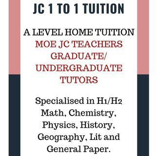 JC H1 H2 A Level Tuition - 1 to 1 Home Tuition by Experienced MOE Teachers/Graduate/Undergraduate Tutors (Math/Chemistry/Physics/Econs/GP)