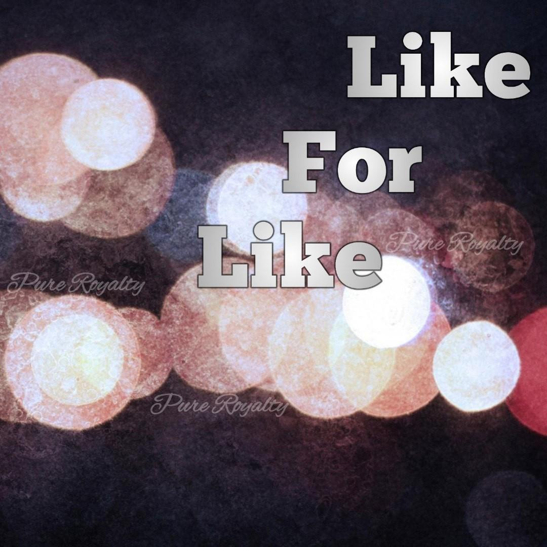 Like 4 Like Max 14 Return L4L Exchange F4F LikeForLike