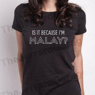 Is It Because I'm Malay Top