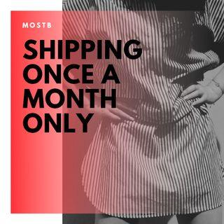Shipping once a month