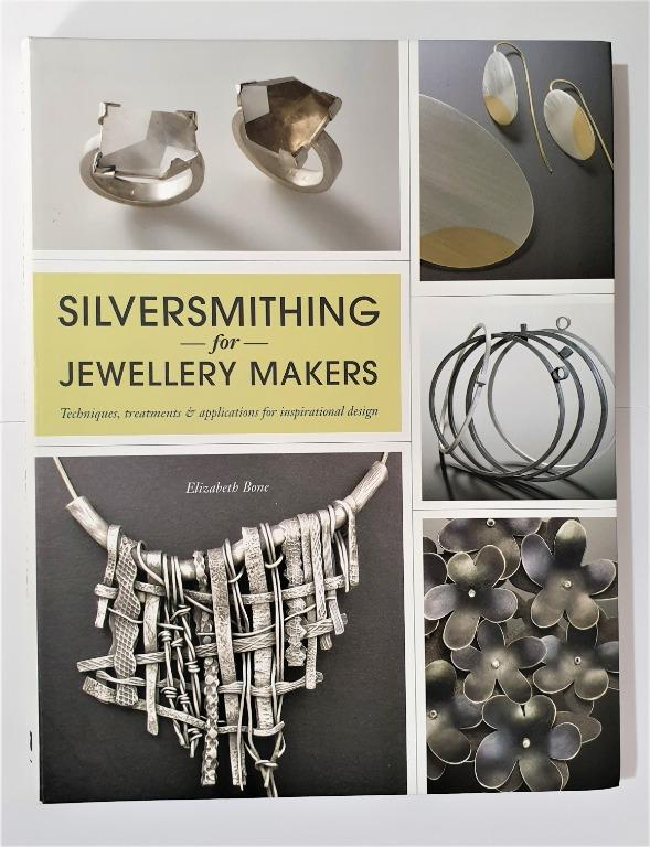 Silversmithing for Jewellery Makers by Elizabeth Bone
