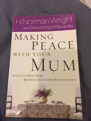 Making Peace with your Mum by H.Norman Wright
