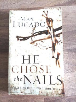 He Chose the Nails - By Max Lucado (Christian Inspirational)