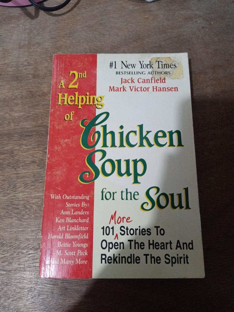 Chicken Soup for the Soul (101 More Stories to Open the Heart and Rekindle the Spirit)