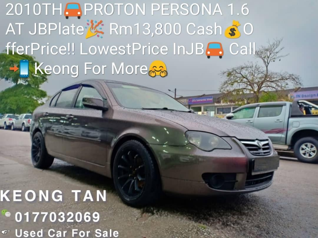 2010TH🚘PROTON PERSONA 1.6AT Rm13,800 Cash💰OfferPrice‼ LowestPrice InJB🚘Call 📲 Keong For More🤗