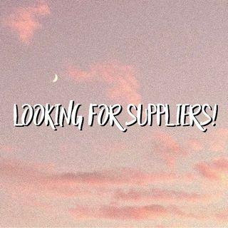 suppliers needed!