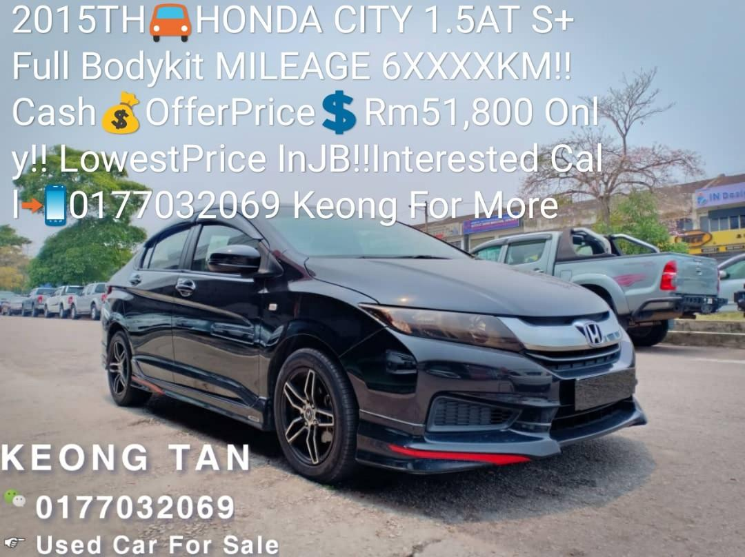 2015TH🚘HONDA CITY 1.5AT S+ Full Bodykit MILEAGE 6XXXXKM!!Cash OfferPrice💲Rm51,800 Only‼LowestPrice InJB‼ Interested Call📲0177032069 KeongForMore🤗