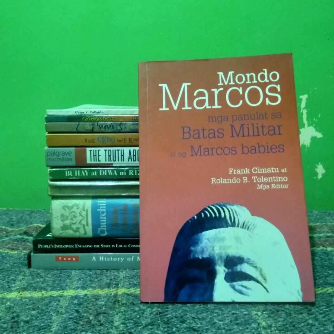 Cimatu, Frank and Rolando B. Tolentino. Mondo Marcos: Mga Panulat sa Batas Militar at ng Marcos Babies. Mandaluyong: Anvil Publishing, Inc., 2010. 176 pp.