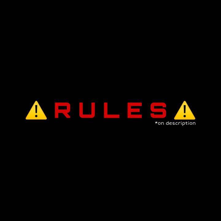⚠️ RULES ⚠️