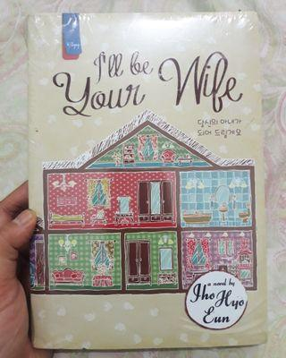Novel Korea I'll Be Your Wife baru segel