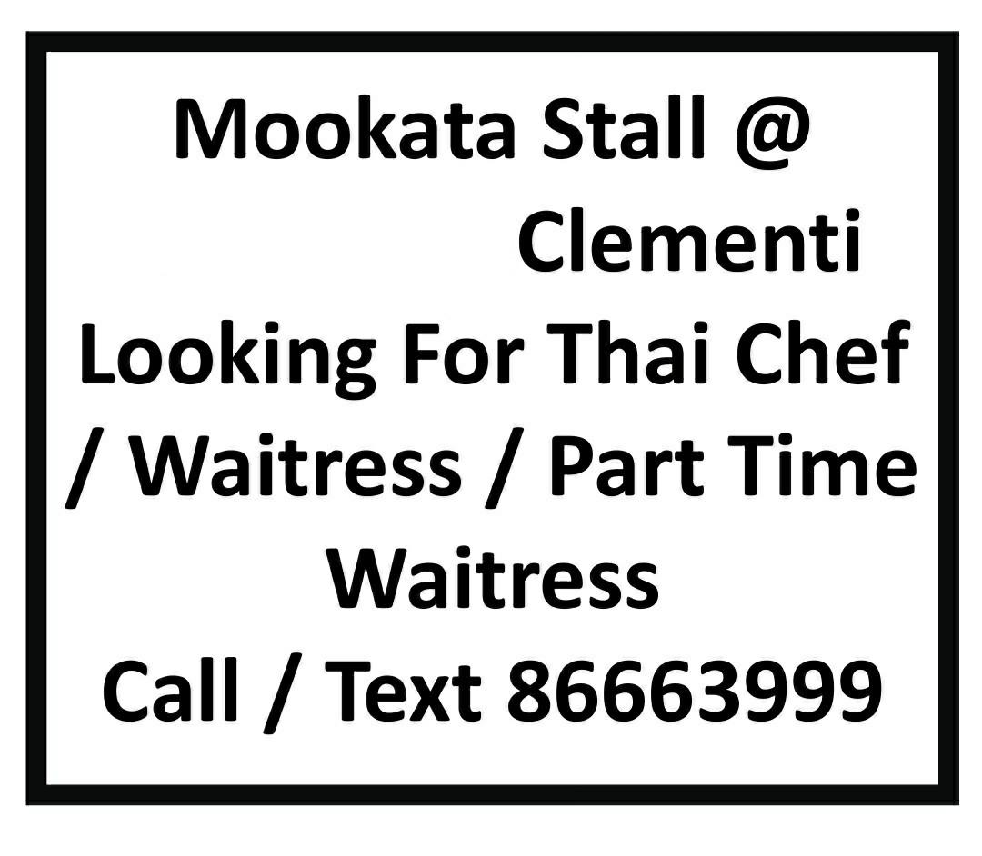 Thai Chef, Stall Assistant, Waitress (salary up to $3000)