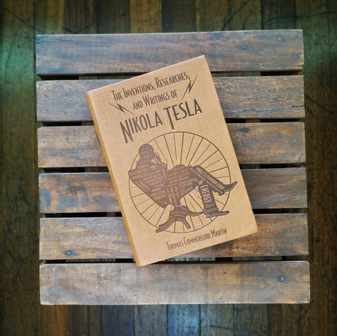 The Inventions, Researches, and Writing of Nicola Tesla by Thomas Commerford Martin