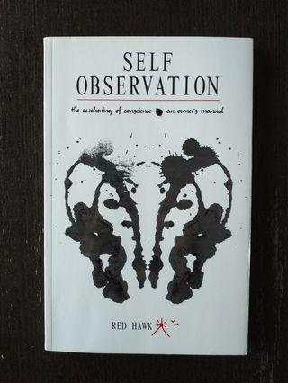 Self Observation : The Awakening of Conscience: an Owner's Manual by Red Hawk  non-fiction book