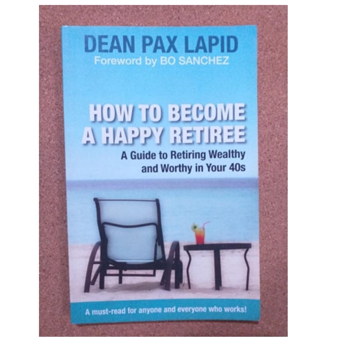 How to Become a Happy Retiree (Dean Pax Lapid) / Personal Development and Self Help Books