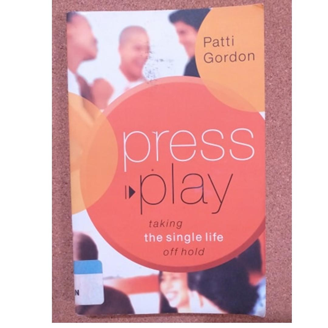 Press Play - Taking the Single Life off Hold (Patti Gordon) / Personal Development and Self Help Book