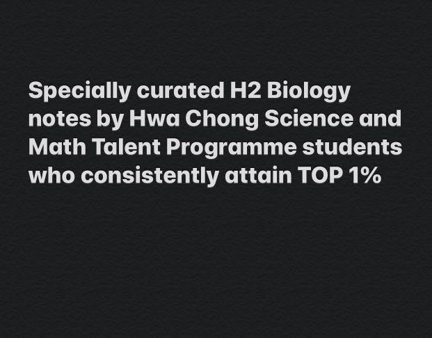 Specially curated H2 Biology notes by Hwa Chong Science and Math Talent Programme students who consistently attain TOP 1%