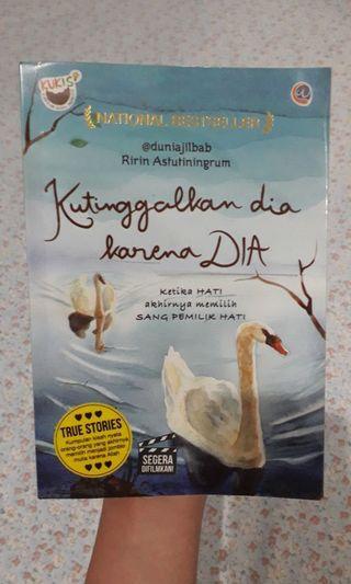 Novel Kutinggalkan Dia karena Dia by Ririn Astutiningrum (@duniajilbab)