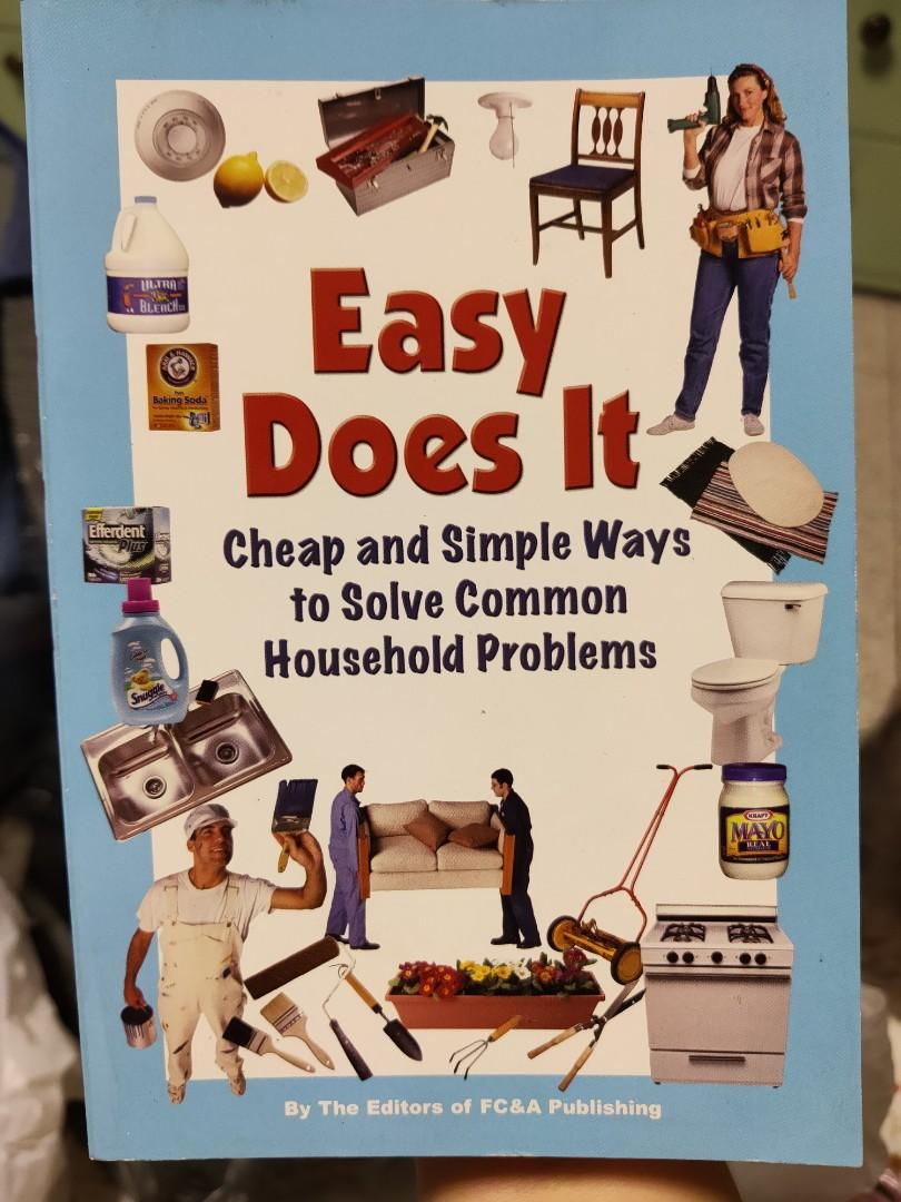 Easy Does It: Cheap & Simple Ways to Solve Common Household Problems by FC&A Publishing, USA