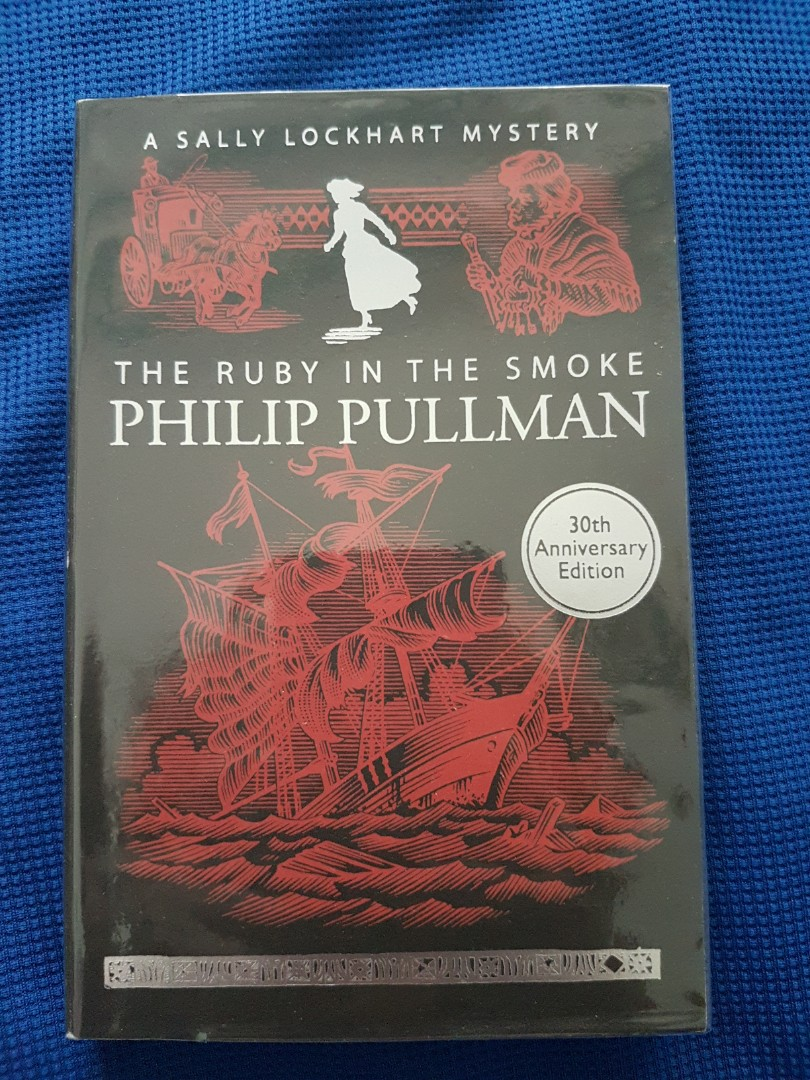 The Ruby in the Smoke (book  1 of the Sally Lockhart Mysteries) by Philip Pullman