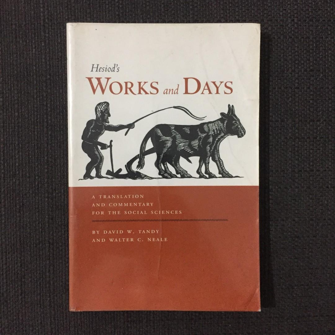 Hesiod's Works and Days: A Translation and Commentary for the Social Sciences (by David W. Tandy & Walter C. Neale), UC Berkeley Press, Paperback