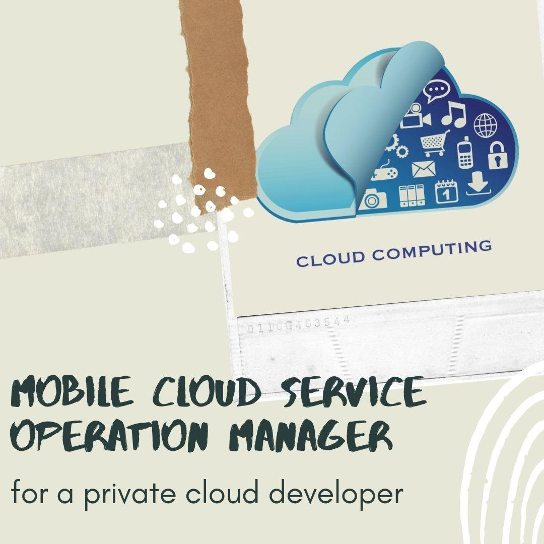 Mobile Cloud Service Operation Manager