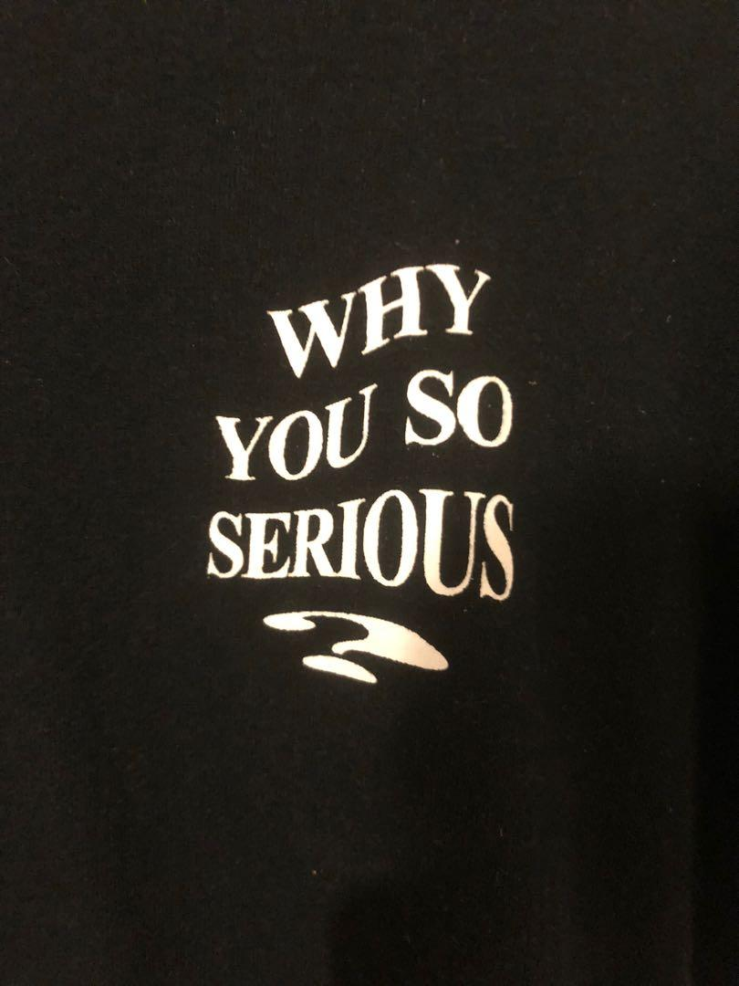 Why you so serious T-shirt